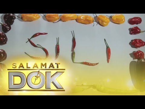 Salamat Dok: Health benefits of Sili