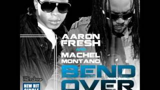 Aaron Fresh & Machel Montano - Bend Over {Rescript} (Soca 2011)