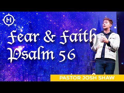 The Tension Of Fear \u0026 Faith | Pastor Josh Shaw | Lighthouse Church | Psalm 56