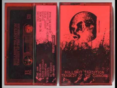 Bullshit Tradition - Tragedy of the Commons (Full Album)