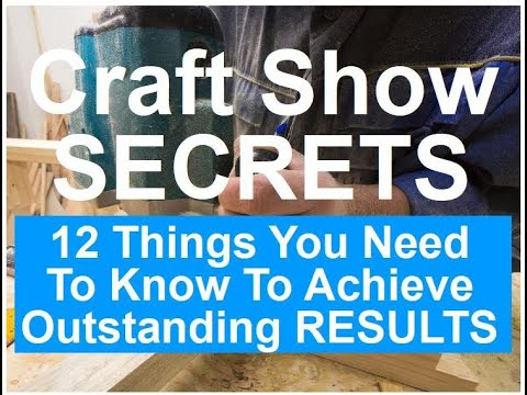 Craft Shows: 12 Key Tips To Help You Sell At Craft Shows