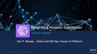 Integrating Amazon SageMaker into your Enterprise - AWS Online Tech Talks thumbnail