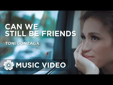 Toni Gonzaga  Can We Still Be Friends  Movie Theme Song