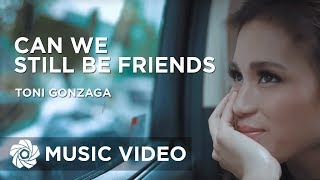 Download Video Toni Gonzaga - Can We Still Be Friends (Official Movie Theme Song) MP3 3GP MP4
