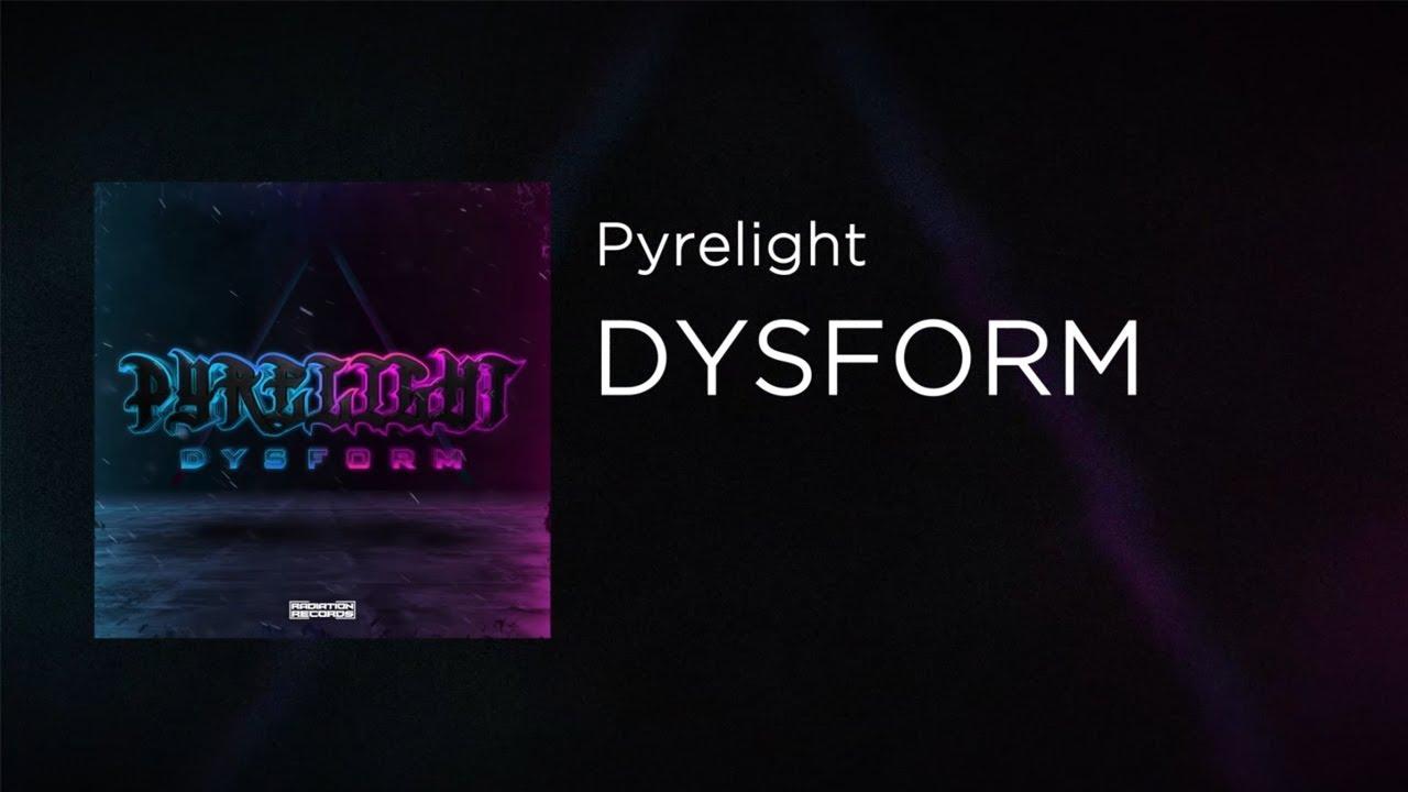 Pyrelight - Dysform