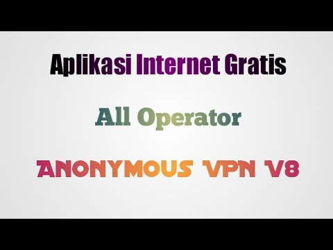 Aplikasi Internet Gratis Anonymous VPN V8 Speed Tergantung TKP