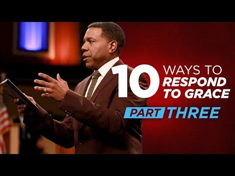 10 Ways To Respond To Grace Part 3 | Creflo Dollar