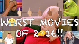 Top 10 Worst Movies of 2016!