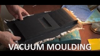 Vacuum Moulding with Fiberglass - How to - Tutorial