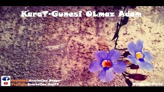 karat gunesi olmaz adam lyrics