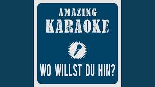 Wo willst du hin? (Karaoke Version) (Originally Performed By Xavier Naidoo)