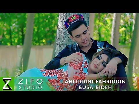 Ахлиддини Фахриддин - Буса бидех (Клипхои Точики 2018)