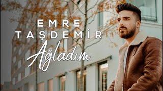 Emre Taşdemir - Ağladım (Official Video)