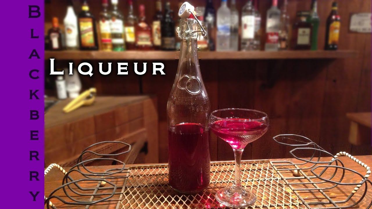 How To Make Homemade Blackberry Liqueur | Blackberry Liqueur Recipe ...