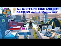 Top 10 OFFLINE HIGH AND BEST GRAPHICS Android Games 2017