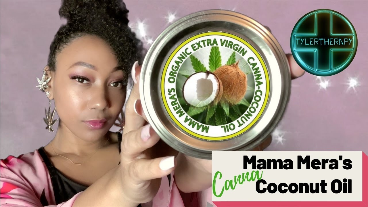 MAMA MERA'S CANNA-COCONUT OIL (REVIEW BOP)