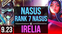 NASUS vs IRELIA (TOP) | Rank 7 Nasus, Dominating | NA Grandmaster | v9.23