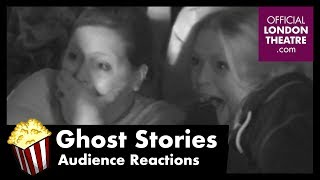 Ghost Stories - Audience Reactions