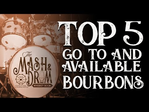 Top 5 Go To and Available Bourbons 2018