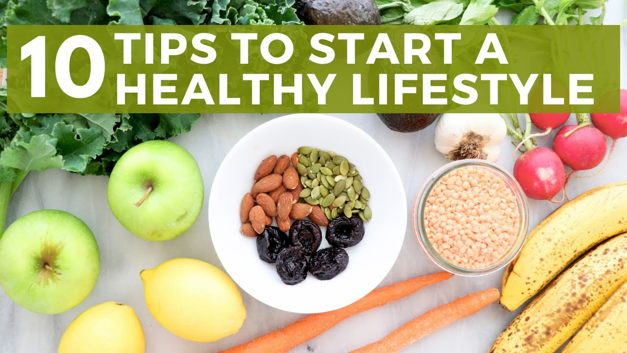 10 Tips To Start A Healthy Lifestyle   Healthy Grocery Girl