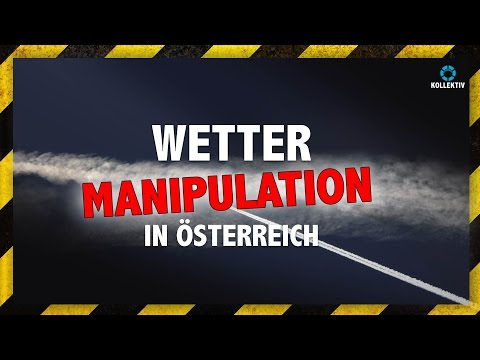 WETTERMANIPULATION IN ÖSTERREICH - Geo-Engineering, Chemtrails & Co