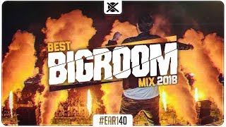 festival big room mix 2018 🔥 best of edm bigroom drops ear 140