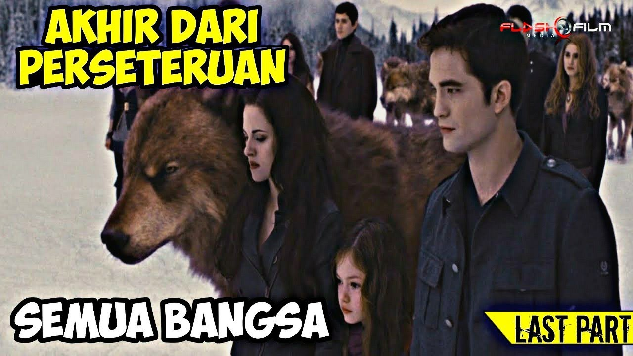 Download (PART 5) Akhir Perseteruan Semua Bangsa - Alur Cerita Film Twilight Saga Breaking Dawn