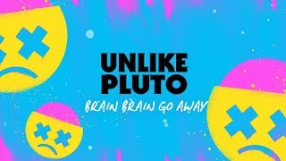Unlike Pluto Brain, Brain, Go Away Pluto Tapes.mp3