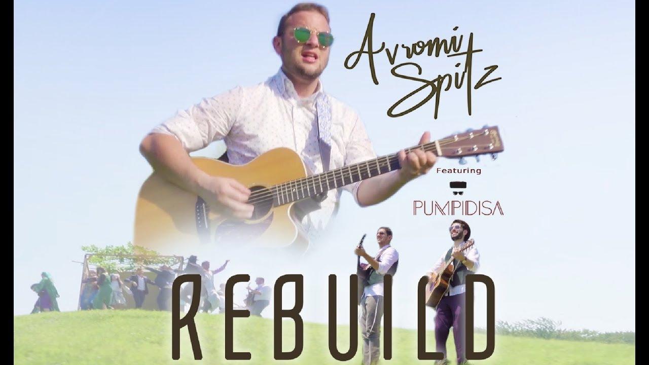 Avromi Spitz - Harachaman/Rebuild (Official Music Video) - Feat. PUMPIDISA