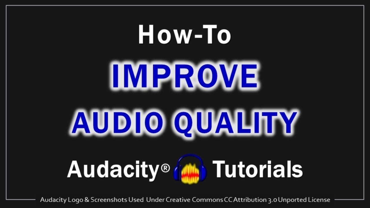 How to Improve Audio Quality in Audacity