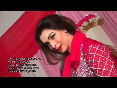 Pashto New Songs 2018 Sehar Khan Pashto New Hot Dance 2018 - Nasha Nasha She