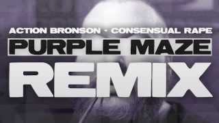 Action Bronson - Consensual Rape (Purple Maze Remix)