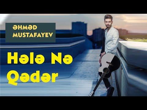 Əhməd Mustafayev - Hələ Nə  Qədər (Official Music Video)