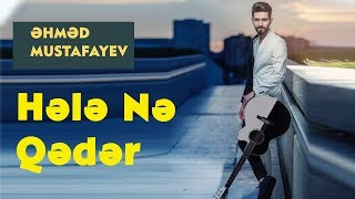 Ahmed Mustafayev - Hele neqeder (Official Music Video)