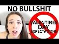 Valentine's Day Expectations are Bullshit