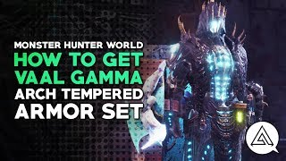 Monster Hunter World | How to Get Arch Tempered Vaal Hazak Gamma Armor Set