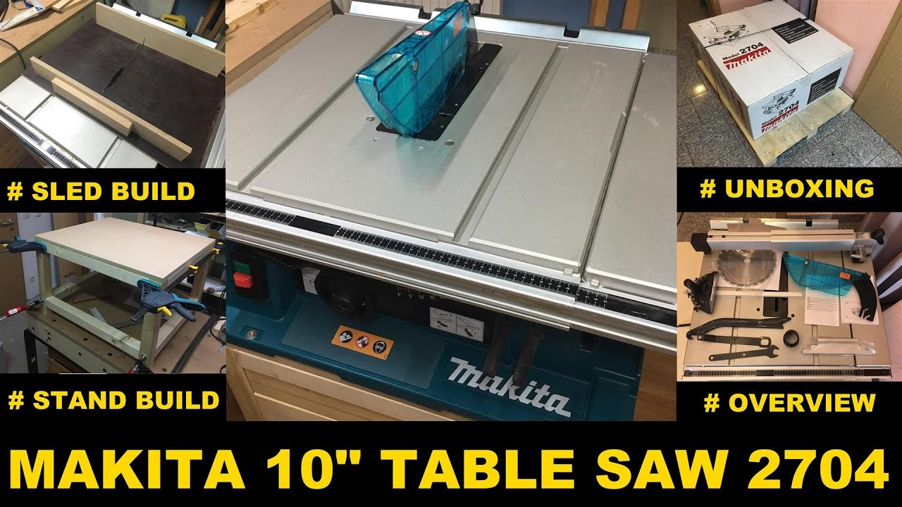 Makita 2704 Table Saw Unboxing Features Cross Cut Sled Build Stand 2017