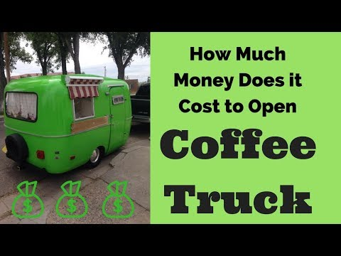 How Much Does it Cost to Start a Mobile Coffee Truck