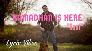 Raef - Ramadhan is here | lyrics video terbaru 2018