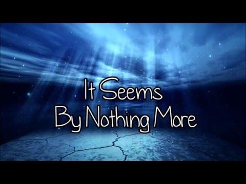 Nothing More- It Seems Lyrics HD
