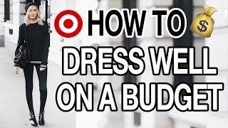 HOW TO DRESS WELL ON A BUDGET!