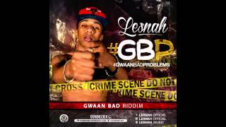 Lesnah - #GBP (gwaan bad riddim)