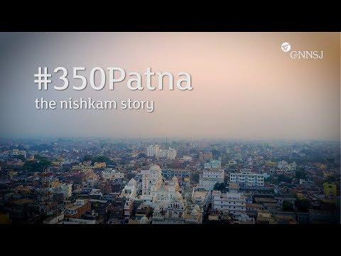 #350Patna : the nishkam story