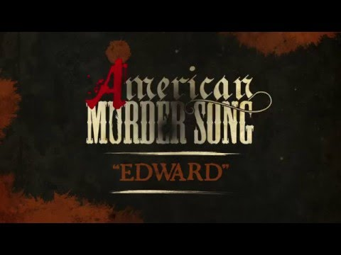 American Murder Song - Edward (Official Lyrics Video)