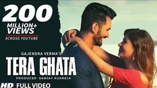 tera-ghata-full-song