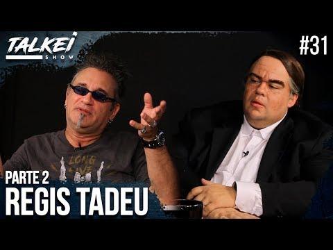 REGIS TADEU  2  TALKEI SHOW 31