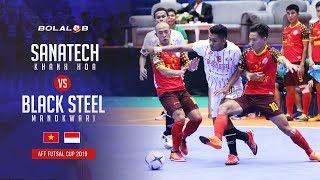Sanatech Khanh Hoa (5) - (1) Black Steel Manokwari - AFF Futsal Cup 2019