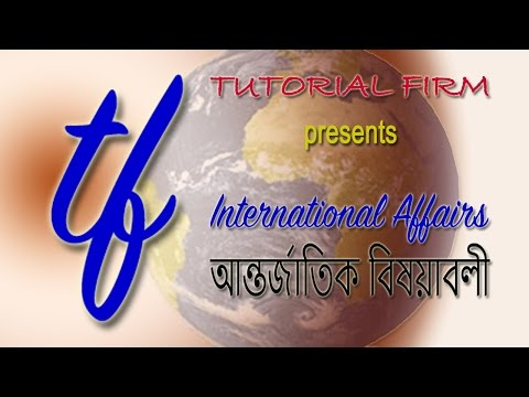 BCS & Bank Job Preparation Bangla Tutorial: General Knowledge International Affairs