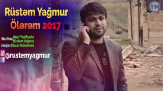 Rustem Yagmur - Olerem 2017