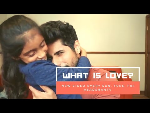 WHAT IS LOVE | Asad Shan | VLOG |